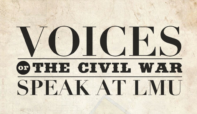 Voices of the Civil War Speak at LMU