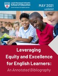 Leveraging Equity and Excellence for English Learners: An Annotated Bibliography