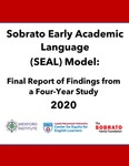 Sobrato Early Academic Language (SEAL) Model: Final Report of Findings from a Four-Year Study by Center for Equity for English Learners, Loyola Marymount University and Wexford Institute