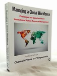 Managing a Global Workforce: Challenges and Opportunities in International Human Resource Management by Yongsun Paik