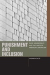 Punishment and Inclusion: Race, Membership, and the Limits of American Liberalism by Andrew Dilts
