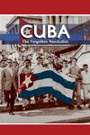 Cuba: The Forgotten Revolution by Glenn Gebhard