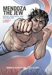 Mendoza the Jew: Boxing, Manliness, and Nationalism: A Graphic History by Ronald Schecter