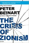 The Crisis of Zionism by Peter Beinart