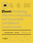 Flaunt: Designing Effective, Compelling and Memorable Portfolios of Creative Work by Bryony Gomez-Palacio and Armin Vit