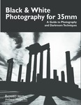 Black & White Photography for 35mm: A Guide to Photography and Darkroom Techniques by Richard Mizdal