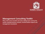 The Management Consulting Toolkit: Fifty of the most versatile and value-adding tools used by the world's leading business analysts, transformation experts and management consultants. by Expert Toolkit