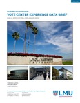 LA Votes: Vote Center Experience Data Brief by Fernando J. Guerra, Brianne Gilbert, and Mariya Vizireanu
