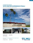 LA Votes: Vote Center Experience Data Brief – Final by Fernando J. Guerra, Brianne Gilbert, Mariya Vizireanu, Max Dunsker, and Vishnu Akella