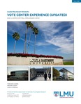 LA Votes: Vote Center Experience Data Brief – Update by Fernando J. Guerra, Brianne Gilbert, and Mariya Vizireanu