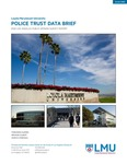 Police Trust Data Brief by Fernando J. Guerra, Brianne Gilbert, and Mariya Vizireanu