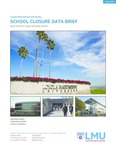 School Closure Data Brief by Brianne Gilbert, Fernando J. Guerra, and Mariya Vizireanu
