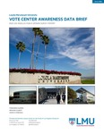 Vote Center Awareness Data Brief by Fernando J. Guerra, Brianne Gilbert, and Mariya Vizireanu
