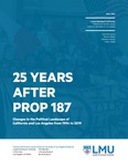 25 Years After Prop 187 Report by Fernando J. Guerra, Brianne Gilbert, Alejandra Alarcon, and Vishnu Akella