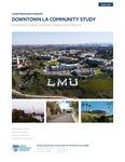 Downtown LA Community Study - Full Report by Fernando J. Guerra, Brianne Gilbert, Mariya Vizireanu, and Alejandra Alarcon